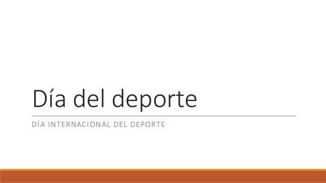 Día del deporte DÍA INTERNACIONAL DEL DEPORTE