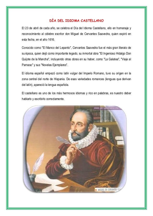DÍA DEL IDIOMA CASTELLANO El 23 de abril de cada año, se celebra el Día del Idioma Castellano, ello en homenaje y reconoci...