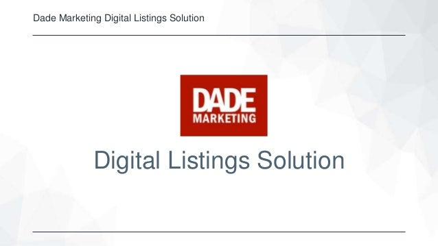 Dade Marketing Digital Listings Solution Digital Listings Solution