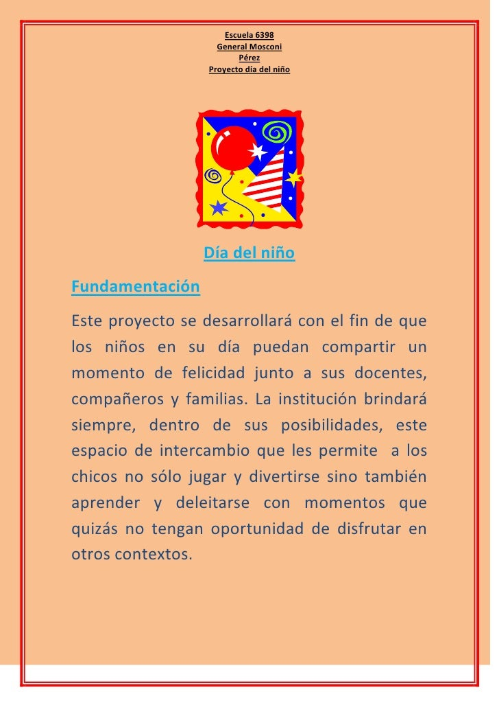 Día del niño<br />Fundamentación<br />Este proyecto se desarrollará con el fin de que los niños en su día puedan compartir...