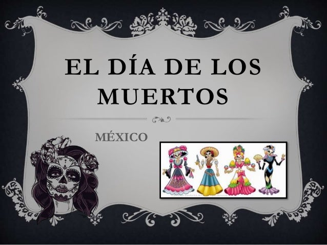 EL DÍA DE LOS MUERTOS MÉXICO