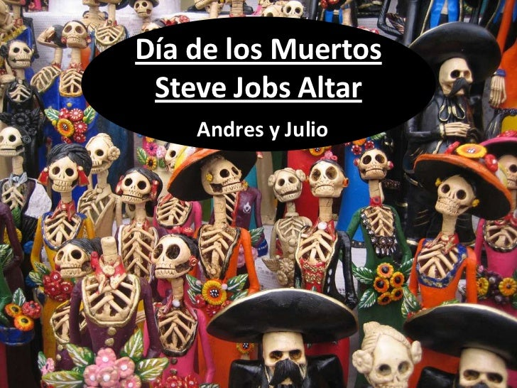 Día de los Muertos Steve Jobs Altar    Andres y Julio
