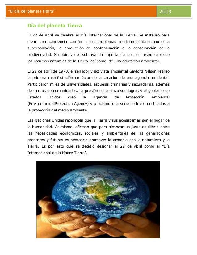 """2013  """"El día del planeta Tierra"""" Día del planeta Tierra  El 22 de abril se celebra el Día Internacional de la Tierra. Se ..."""