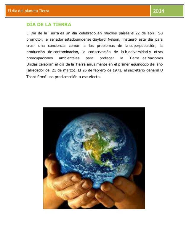 2014  El día del planeta Tierra Día DÍA DE LA TIERRA  El Día de la Tierra es un día celebrado en muchos países el 22 de ab...