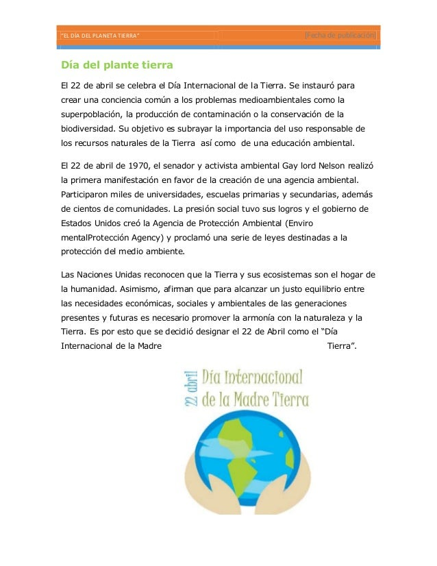 """""""EL DÍA DEL PLANETA TIERRA""""  [Fecha de publicación]  Día del plante tierra El 22 de abril se celebra el Día Internacional ..."""