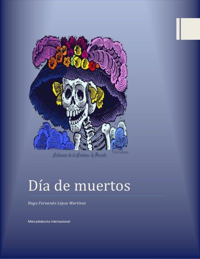 Día de muertosHugo Fernando López MartínezMercadotecnia internacional