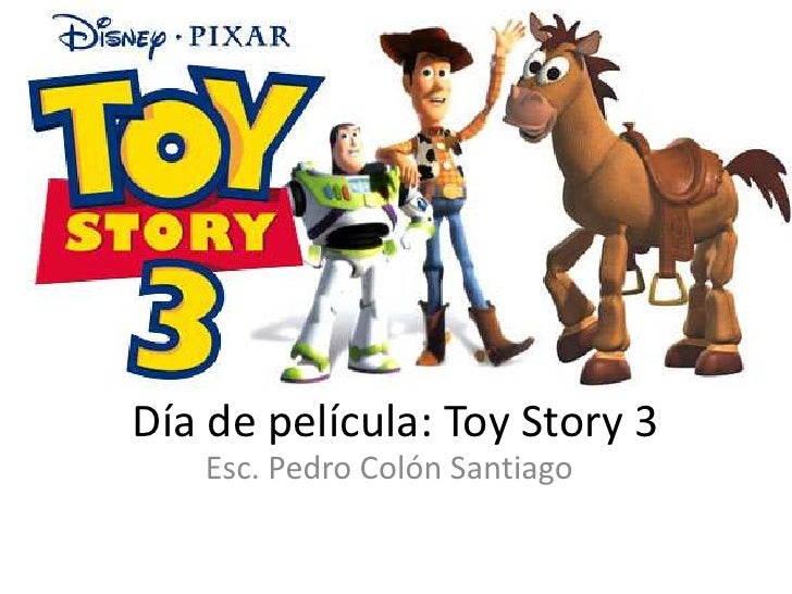 Día de película: Toy Story 3   Esc. Pedro Colón Santiago
