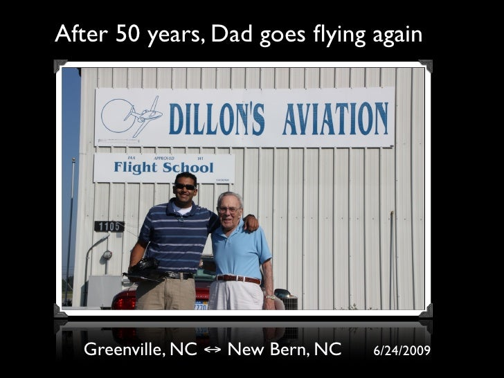 After 50 years, Dad goes flying again       Greenville, NC ↔ New Bern, NC   6/24/2009