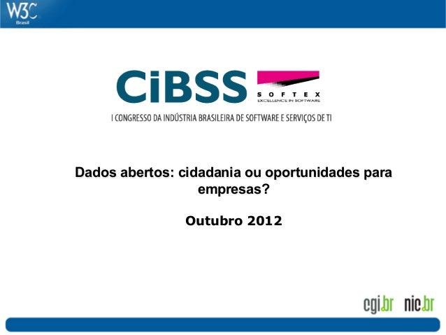 Dados abertos: cidadania ou oportunidades paraempresas?Outubro 2012