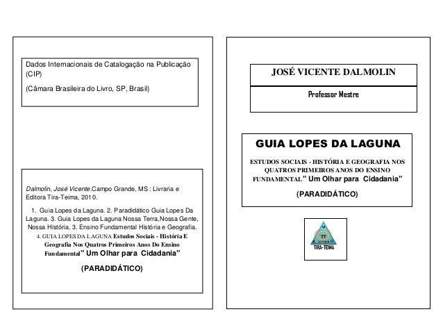 Dados Internacionais de Catalogação na Publicação (CIP) (Câmara Brasileira do Livro, SP, Brasil)  JOSÉ VICENTE DALMOLIN Pr...