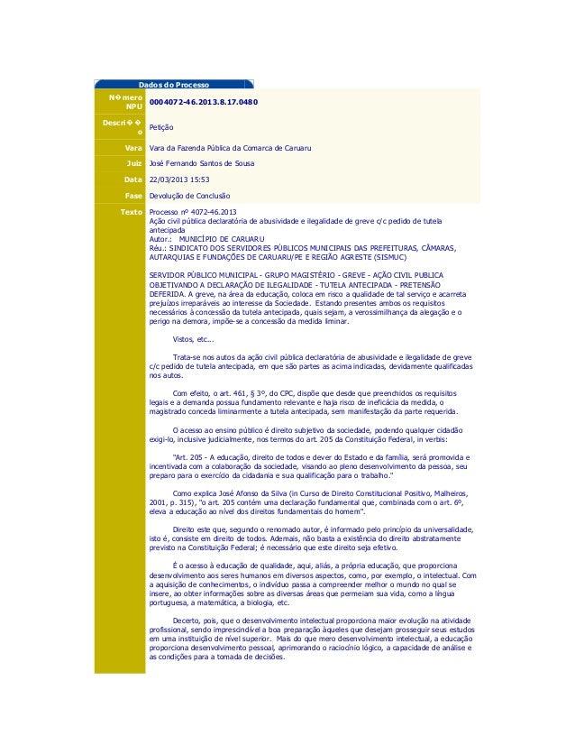 Dados do Processo N� mero         0004072-46.2013.8.17.0480    NPUDescri��         Petição       o     Vara Vara da Fazend...