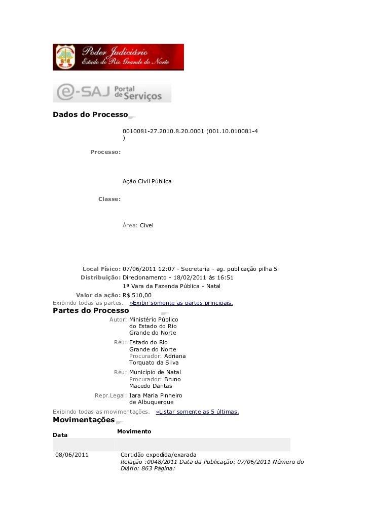 Dados do Processo                          0010081-27.2010.8.20.0001 (001.10.010081-4                          )          ...