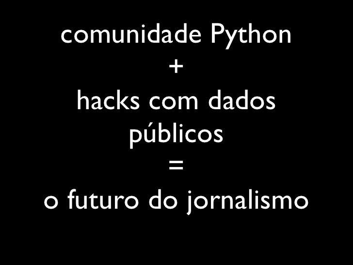 Extraindo dados públicos na marra com Python Slide 3