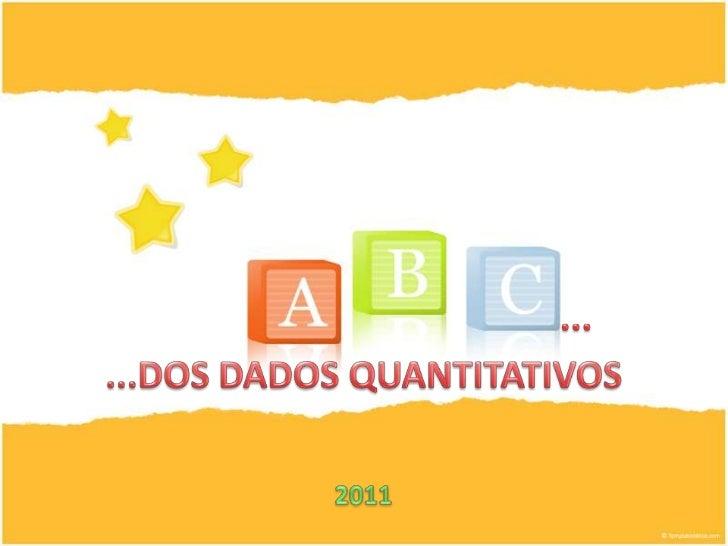...<br />...DOS DADOS QUANTITATIVOS<br />2011<br />