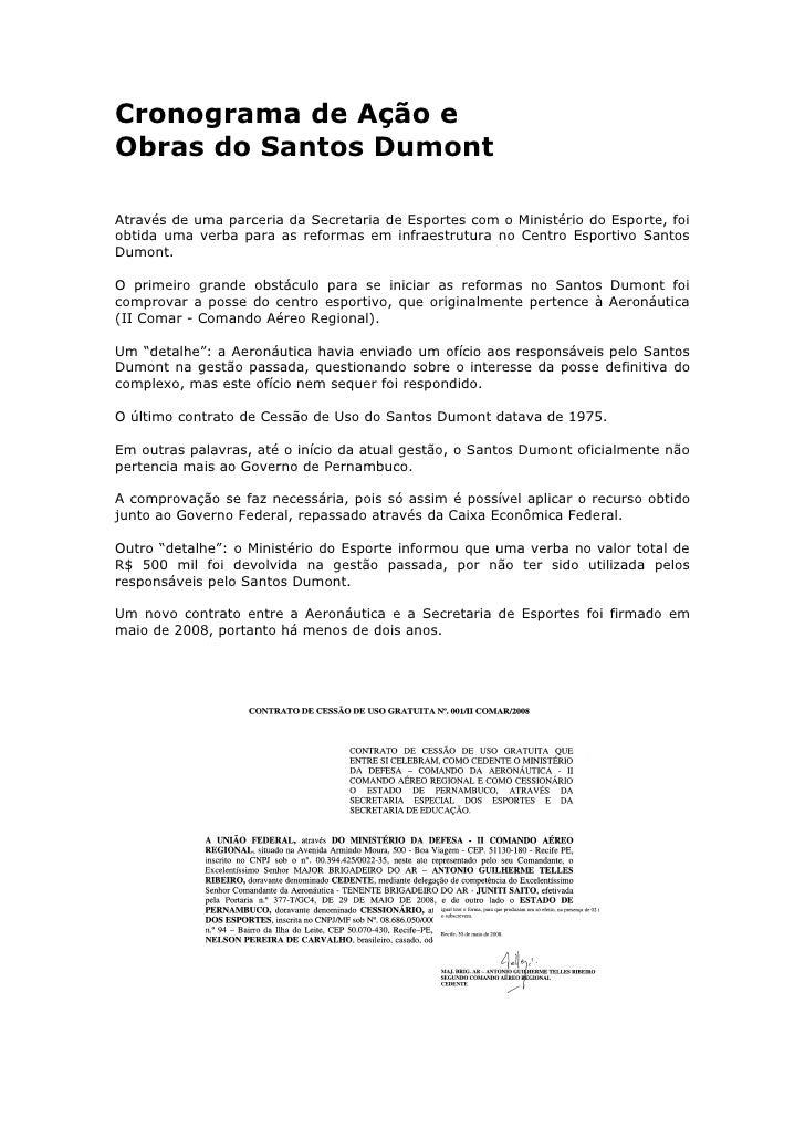 Cronograma de Ação e Obras do Santos Dumont  Através de uma parceria da Secretaria de Esportes com o Ministério do Esporte...