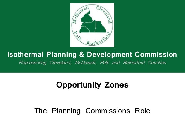 Opportunity Zones The Planning Commissions Role Isothermal Planning & Development Commission Representing Cleveland, McDow...