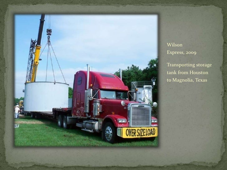 Wilson Express, 2009<br />Transporting storage tank from Houston to Magnolia, Texas<br />