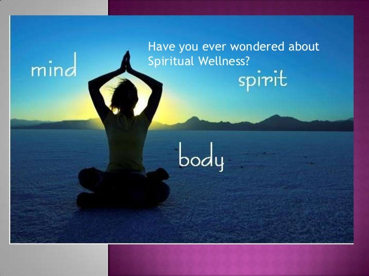 Have you ever wondered about<br />Spiritual Wellness?<br />