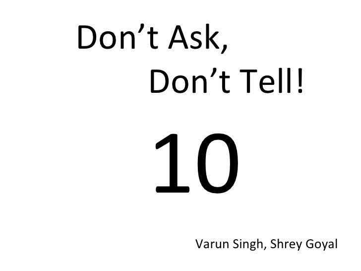 Don't Ask,  Don't Tell! 10 Varun Singh, Shrey Goyal