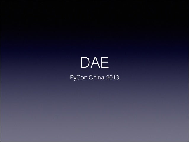 DAE PyCon China 2013