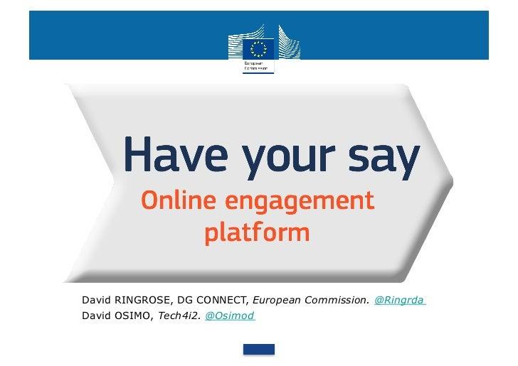 David RINGROSE, DG CONNECT, European Commission. @RingrdaDavid OSIMO, Tech4i2. @Osimod