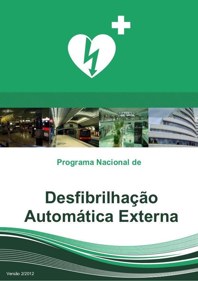Programa Nacional deDesfibrilhaçãoAutomática ExternaVersão 2/2012