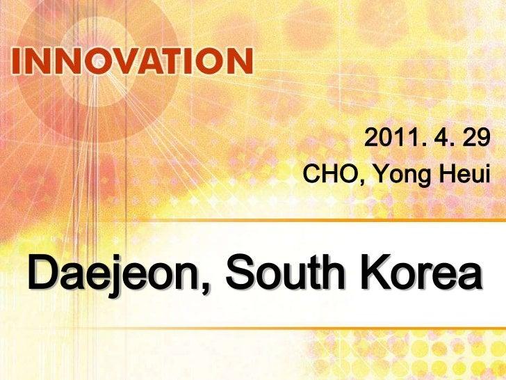 2011. 4. 29            CHO, Yong HeuiDaejeon, South Korea