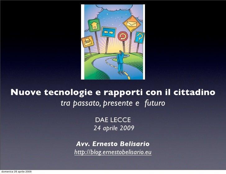 Nuove tecnologie e rapporti con il cittadino                tra passato, presente e futuro                                ...