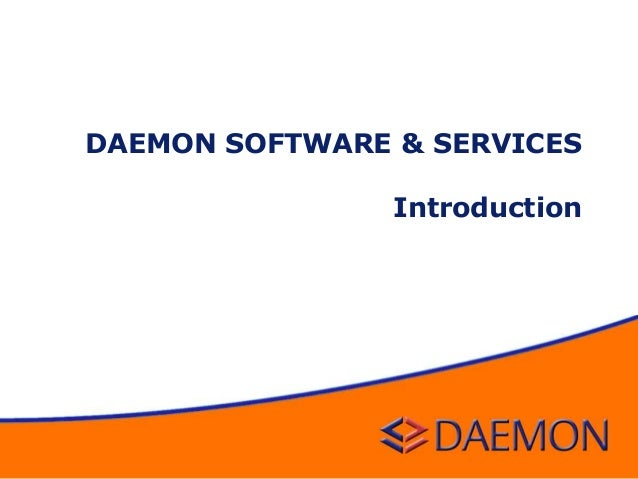 DAEMON SOFTWARE & SERVICES Introduction