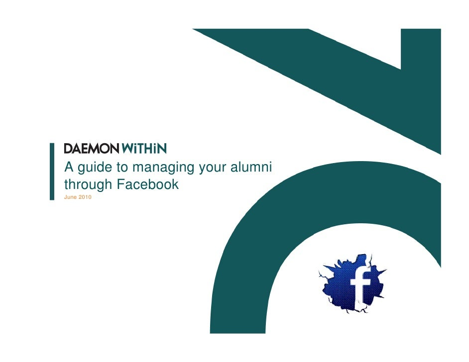 A guide to managing your alumni through Facebook June 2010