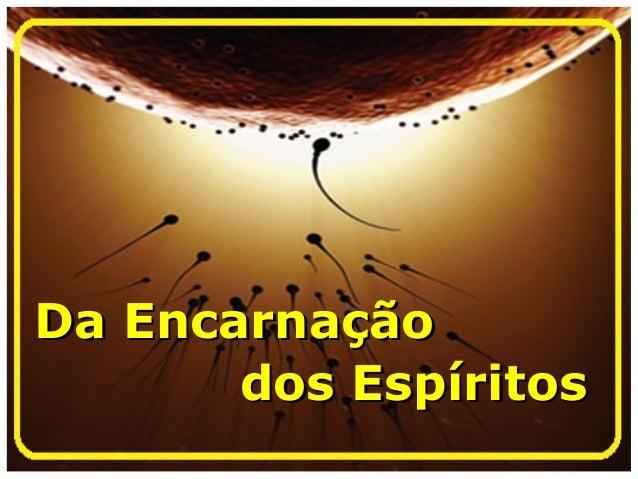 Da encarnaçãoDa encarnação dos Espíritosdos Espíritos