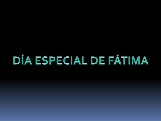 DÍA ESPECIAL DE FÁTIMA
