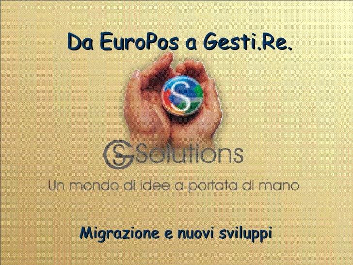 Da EuroPos a Gesti.Re. Migrazione e nuovi sviluppi