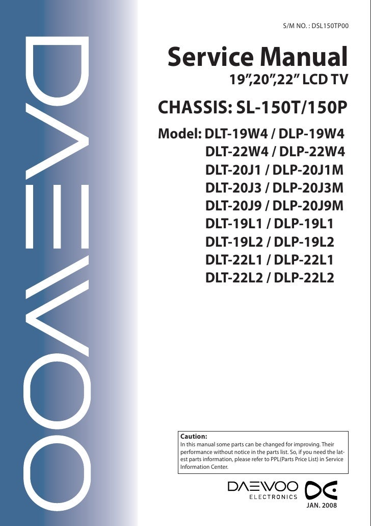 """S/M NO. : DSL150TP00      Service Manual                        19"""",20"""",22"""" LCD TV CHASSIS: SL-150T/150P Model: DLT-19W4 /..."""