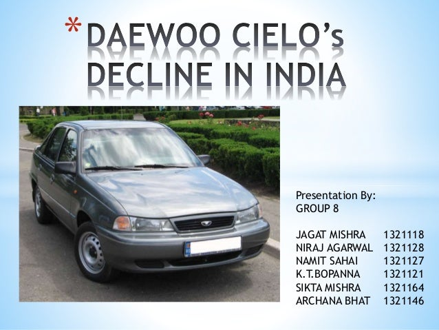 Daewoo cielo's decline in india from 1990 to 2013