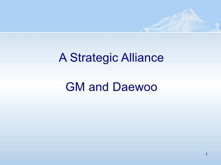 A Strategic Alliance GM and Daewoo