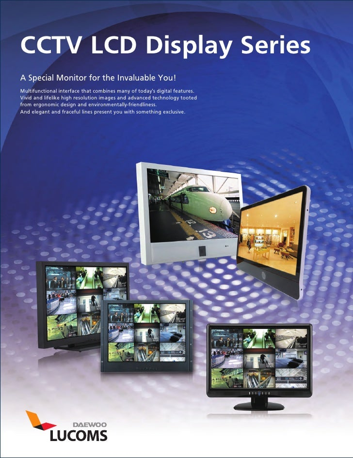 CCTV LCD Display SeriesA Special Monitor for the Invaluable You!Multifunctional interface that combines many of todays dig...