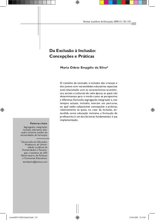 Revista Lusófona de Educação, 2009,13, 135-153Palavras-chaveSegregação; integração;inclusão educativa; edu-cação inclusiva...