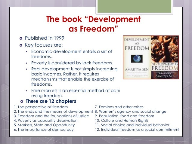 development as freedom September 20, 1999 books of the times 'development as freedom': how freedom pays off in economic well-being by richard bernstein.