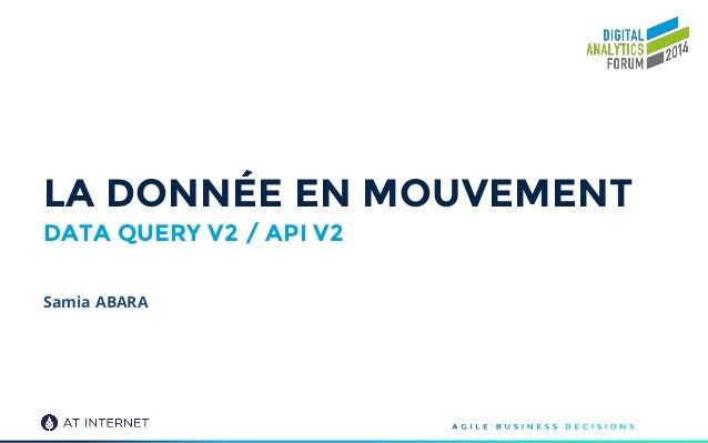 LA DONNÉE EN MOUVEMENT DATA QUERY V2 / API V2 Samia ABARA
