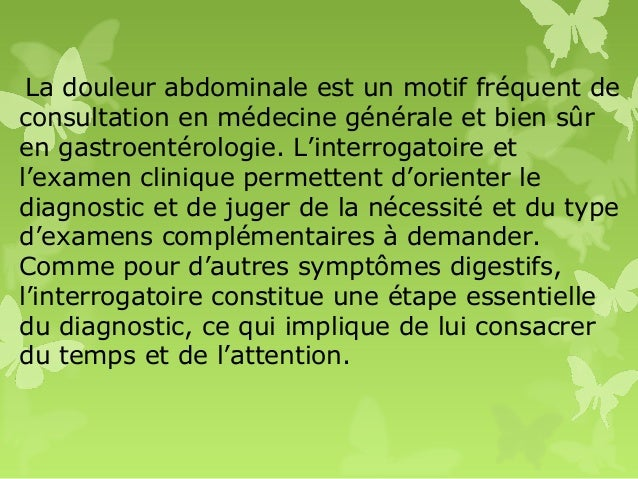 La douleur abdominale est un motif fréquent de consultation en médecine générale et bien sûr en gastroentérologie. L'inter...