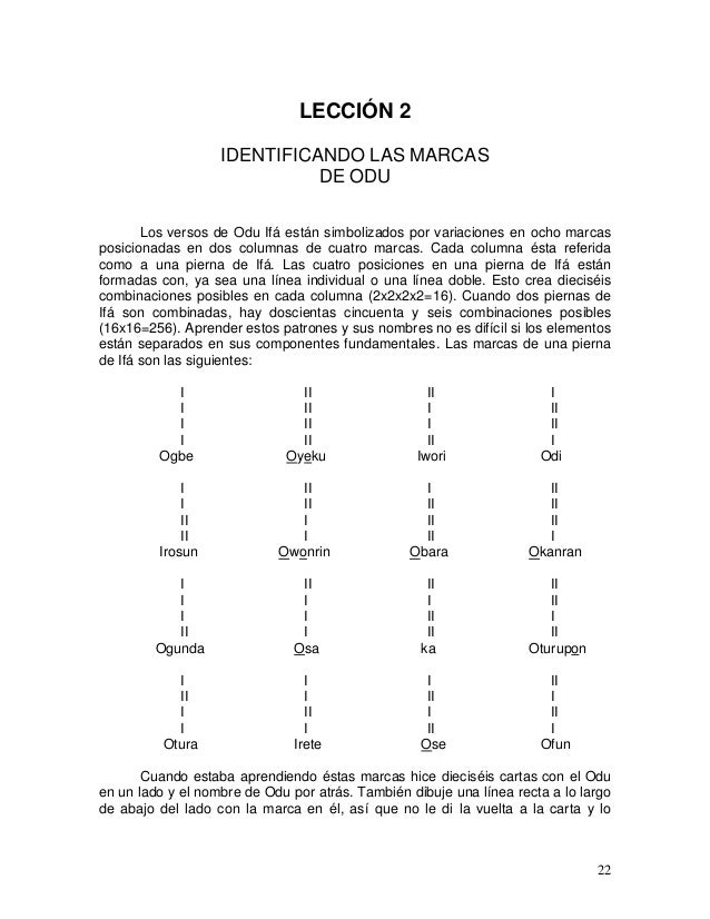 22 LECCIÓN 2 IDENTIFICANDO LAS MARCAS DE ODU Los versos de Odu Ifá están simbolizados por variaciones en ocho marcas posic...