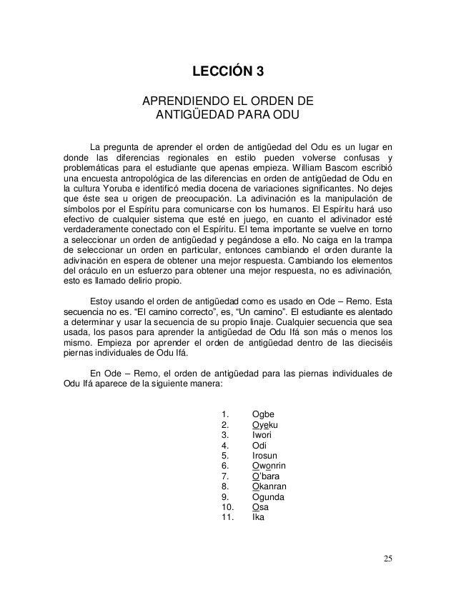 25 LECCIÓN 3 APRENDIENDO EL ORDEN DE ANTIGÜEDAD PARA ODU La pregunta de aprender el orden de antigüedad del Odu es un luga...
