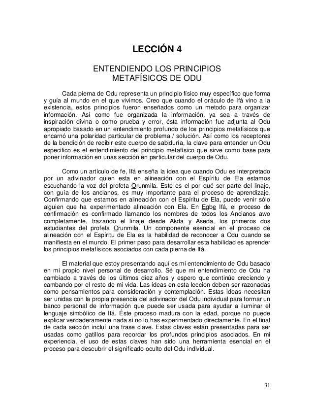 31 LECCIÓN 4 ENTENDIENDO LOS PRINCIPIOS METAFÍSICOS DE ODU Cada pierna de Odu representa un principio físico muy específic...