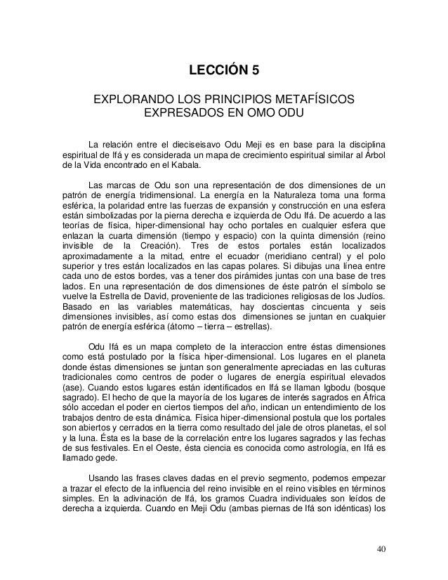 40 LECCIÓN 5 EXPLORANDO LOS PRINCIPIOS METAFÍSICOS EXPRESADOS EN OMO ODU La relación entre el dieciseisavo Odu Meji es en ...