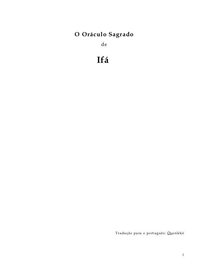 O Oráculo Sagrado       de      Ifá            Tr adução par a o po rt ug uê s: Ò s unlé k è                              ...