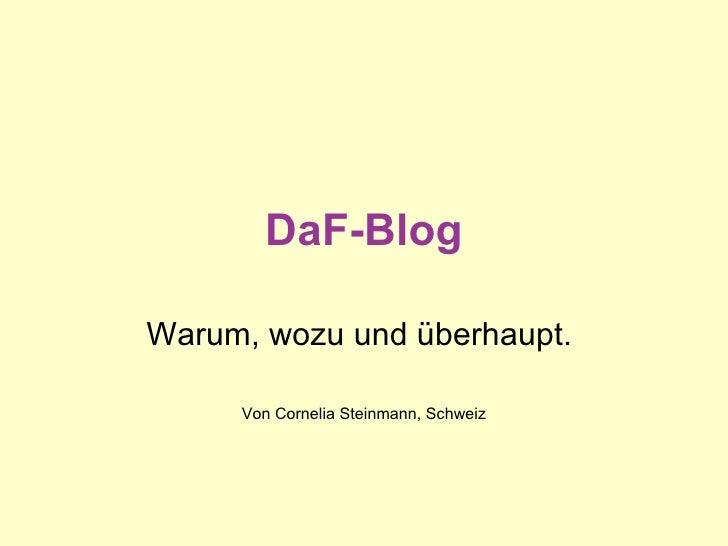 DaF-Blog Warum, wozu und überhaupt.  Von Cornelia Steinmann, Schweiz