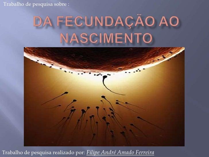 Trabalho de pesquisa sobre :Trabalho de pesquisa realizado por: Filipe André Amado Ferreira