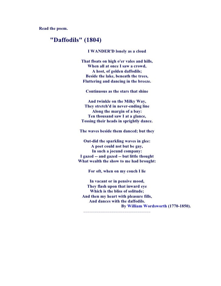 "Read the poem.       ""Daffodils"" (1804)                       I WANDER'D lonely as a cloud                    That floats ..."