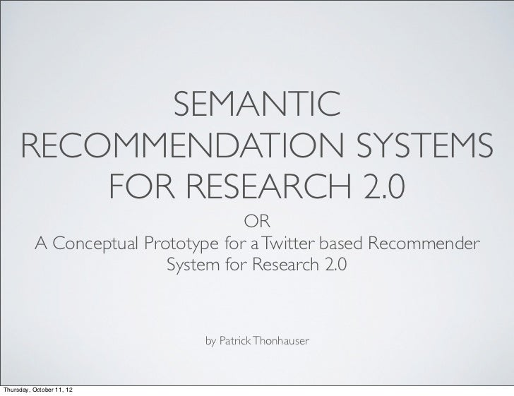 SEMANTIC     RECOMMENDATION SYSTEMS         FOR RESEARCH 2.0                                    OR          A Conceptual P...